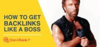 how to get backlinks like a boss. [photo of chuck Norris]